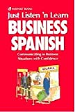 img - for Just Listen 'N Learn Business Spanish: Communicating in Business Situations With Confidence book / textbook / text book