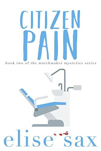 - Citizen Pain (Matchmaker Mysteries Book 2)