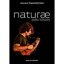 João Tostes - naturæ: Ukulele transcriptions (English)