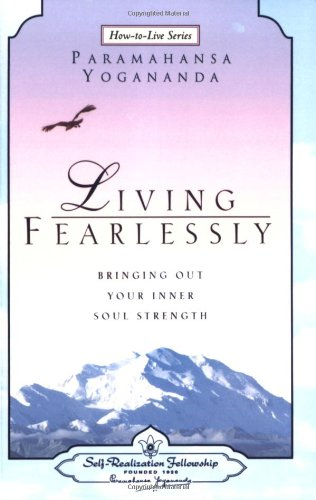 Living Fearlessly (Self-Realization Fellowship) (How-To-Live)