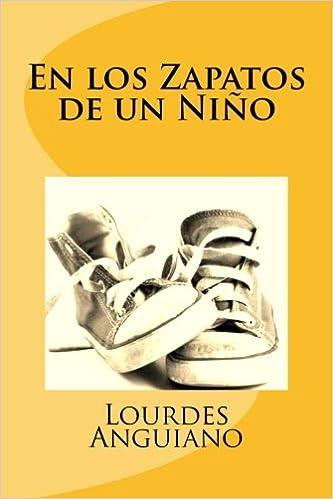 En los Zapatos de un Niño (Spanish Edition): Lourdes Anguiano: 9781522815686: Amazon.com: Books