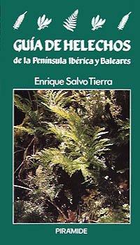 Descargar Libro Guía De Helechos De La Península Ibérica Y Baleares Enrique Salvo Tierra