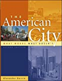 img - for The American City : What Works, What Doesn't book / textbook / text book