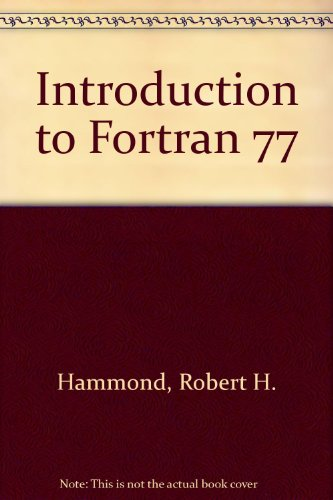 Introduction to Fortran 77 and the Personal Computer by McGraw-Hill College