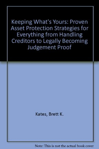 Keeping What's Yours (Best Asset Protection Strategies)