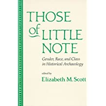 Those of Little Note: Gender, Race, and Class in Historical Archaeology