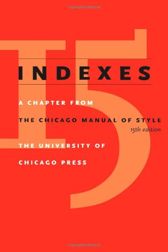 Style Index - Indexes: A Chapter from The Chicago Manual of Style, 15th Edition