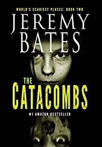 The Catacombs (2) (World's Scariest Places)