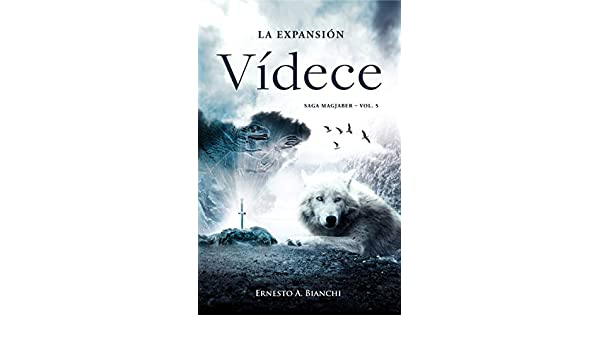 Amazon.com: VÍDECE, La Expansion: El principio de un sinfín. (Magjaber nº 5) (Spanish Edition) eBook: Ernesto A. Bianchi: Kindle Store