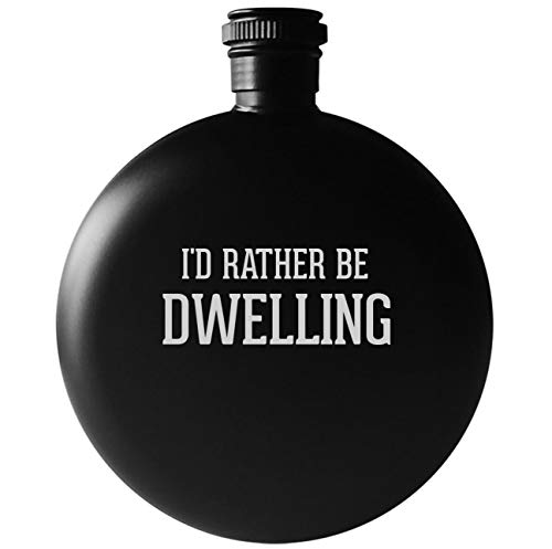 I'd Rather Be DWELLING - 5oz Round Drinking Alcohol Flask, Matte Black