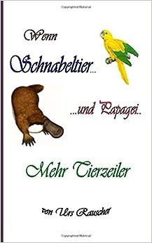 Wenn Schnabeltier und Papagei - 268 lustige Tierzeiler