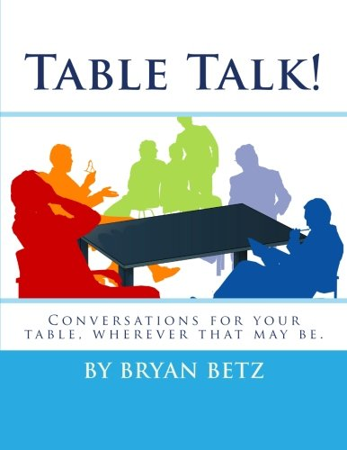 Conversations for Your Table, Wherever That May Be, Vol. 1 (Table Talk)