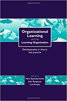 theory and practice of organizational learning Organization development models: a critical review 29  organizational learning and a learning organization – are not confused or used  process theory and .