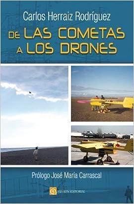 De las cometas a los drones: Amazon.es: Carlos Herraiz Rodríguez ...