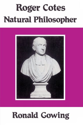 Roger Cotes - Natural Philosopher (CSLI Lecture Notes) by Cambridge University Press