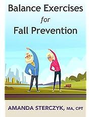Balance Exercises for Fall Prevention: A seniors' home-based exercise plan