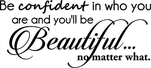 Ideogram Designs Be Confident in who You are and Youll be Beautiful no Matter What. Cute Wall Vinyl Decal Spa Inspirational Quote Art Saying Lettering Motivational Gym Sticker Stencil Wall Decor Art
