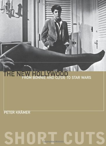 Read Online The New Hollywood: From Bonnie and Clyde to Star Wars (Short Cuts) PDF