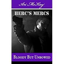 Bloody But Unbowed (Herc's Mercs Book 3)