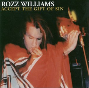 Accept the Gift of Sin - Rozz Williams