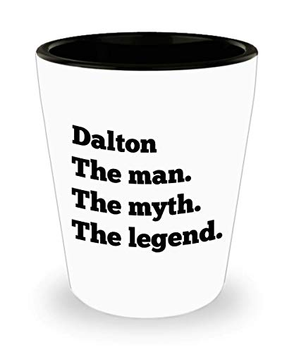 Dalton Shot Glass Man Myth Legend Gift Personalized Mens Name 21st Birthday Groomsmen Bachelor - Dads D Daltons Big The