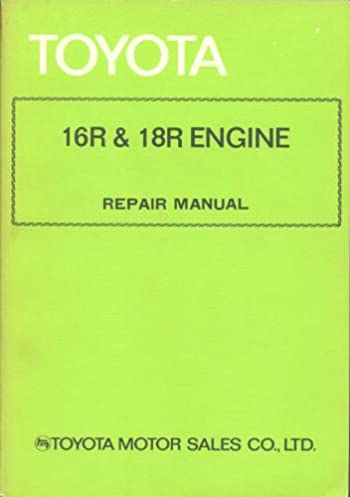 toyota 16r 18r engine repair manual amazon com books rh amazon com Toyota JZ Engine Toyota R Engine