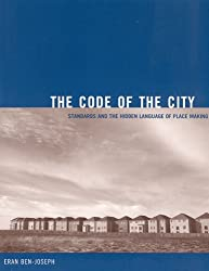 The Code of the City: Standards and the Hidden Language of Place Making (Urban and Industrial Environments)