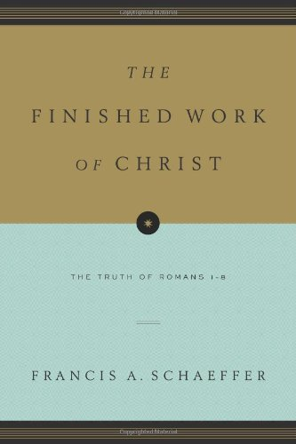 the-finished-work-of-christ-paperback-edition-the-truth-of-romans-1-8