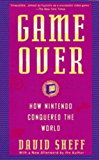 Game Over: How Nintendo Conquered The World