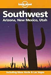 Southwest USA: Arizona, New Mexico, Utah (Lonely Planet Regional Guides)