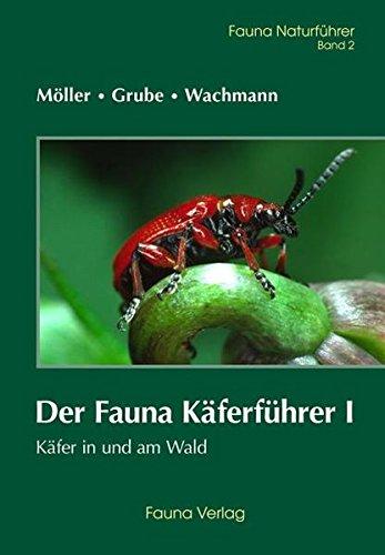 Der Fauna Käferführer I: Käfer im und am Wald (Fauna Naturführer)
