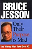 Only Their Purpose is Mad, Bruce Jesson, 0864693435