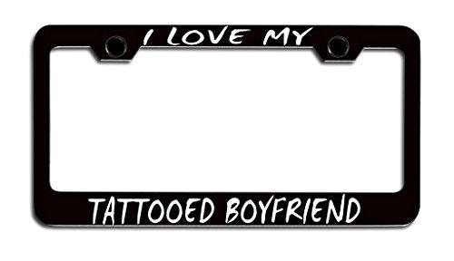 Makoroni - I LOVE MY TATTOOED BOYFRIEND Relationship License Plate Frame, License Tag Holder
