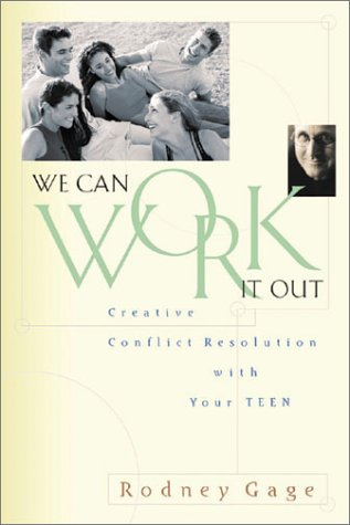 Read Online We Can Work It Out: Creative Conflict Resolution With Your Teen ebook