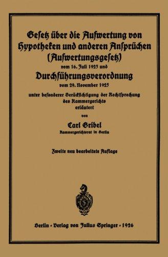 Gesetz über die Aufwertung von Hypotheken und anderen Ansprüchen (Aufwertungsgesetz) vom 16. Juli 1925 und Durchführungsverordnung vom 29. November ... des Kammergerichts erläutert (German Edition)
