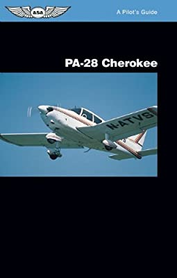 PA-28 Cherokee: A Pilot's Guide
