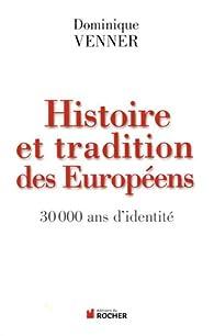 Histoire et traditions des Européens : 30 000 ans d'identité par Dominique Venner