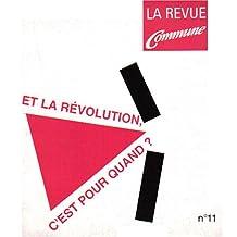 Revue commune no 11 et la révolution c'est pour quand?