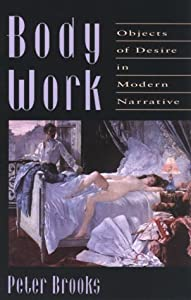 Body Work: Objects of Desire in Modern Narrative from Harvard University Press