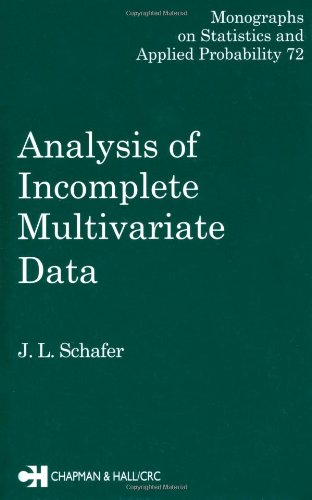 Analysis of Incomplete Multivariate Data (Chapman & Hall/CRC Monographs on Statistics and Applied Probability)