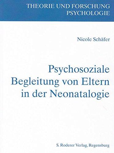 Psychosoziale Begleitung von Eltern in der Neonatologie (Theorie und Forschung. Psychologie)