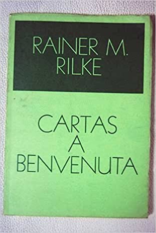 Cartas a Benvenuta: Rainer M Rilke: Amazon.com: Books