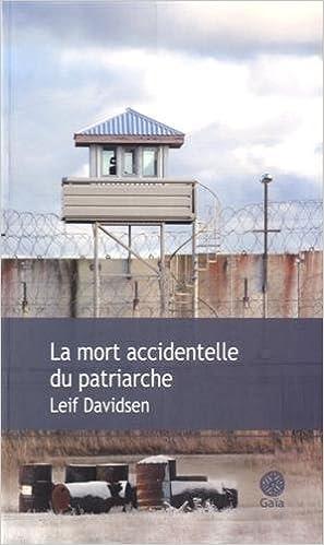 Leif Davidsen - La mort accidentelle du patriarche