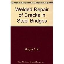 Welded Repair of Cracks in Steel Bridges