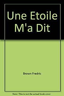 Une étoile m'a dit, Brown, Fredric