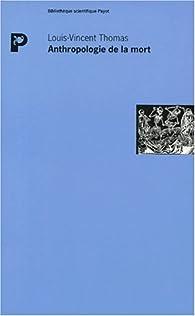 Anthropologie de la mort par Louis-Vincent Thomas