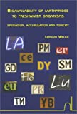 Bioavailability of Lanthanides : Speculation, Accumulation and Toxicity, Weltje, Lennart, 9040723583