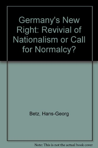 Germany's New Right: Revivial of Nationalism or Call for Normalcy?