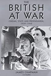 The British at War: Cinema, State and Propaganda, 1939-45 (Cinema and Society)