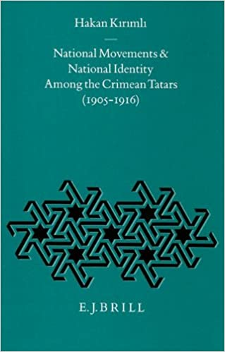 National Movements and National Identity Among the Crimean Tatars (1905-1916) (Ottoman Empire and Its Heritage: Politics, Society and Economy) ... Politics, Society and Economy Series)